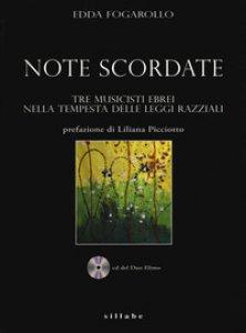 Copertina di 'Note scordate Tre musicisti ebrei nella tempesta delle leggi razziali. Con CD-Audio'