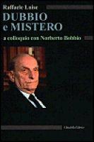 Dubbio e mistero. A colloquio con Norberto Bobbio - Luise Raffaele