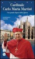 Cardinale Carlo Maria Martini - GianPaolo Salvini