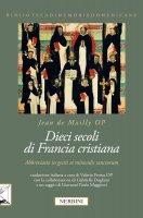 Dieci secoli di Francia cristiana - Jean de Mailly