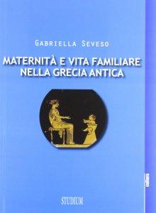 Copertina di 'Maternità e vita familiare nella Grecia antica'