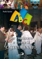 ABC per conoscere e vivere il catecumenato - Sartor Paolo