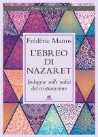 L' ebreo di Nazaret - Frédéric Manns