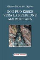 Non può esser vera la religione maomettana - Alfonso Maria de' Liguori