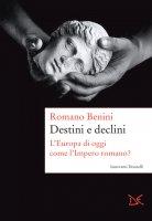 Destini e declini - Romano Benini