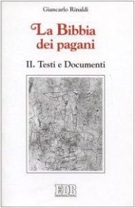 Copertina di 'La Bibbia dei pagani [vol_2] / Testi e documenti'