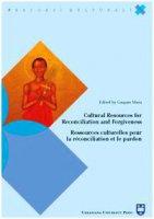 Cultural resources for reconciliation and forgiveness. Ressources culturelles pour la réconciliation et le pardon - AA. VV.