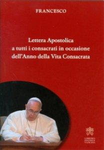 Copertina di 'Lettera apostolica a tutti i consacrati in occasione dell'anno della vita consacrata'