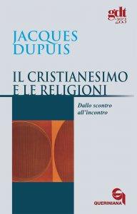 Copertina di 'Il cristianesimo e le religioni. Dallo scontro all'incontro (gdt 283)'