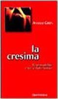 La cresima. Responsabilità e forza dello Spirito - Grün Anselm