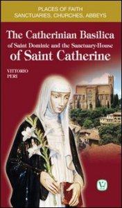 Copertina di 'The catherinian basilica of Saint Dominic and the santuary house of Saint Catherine'