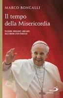 Il tempo della misericordia - Marco Roncalli