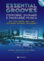 Essential grooves. Comporre, suonare e produrre musica. Con CD-Audio. Con DVD Audio - Moretti Dan, Nicholl Matthew, Stagnaro Oscar