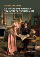 La dimensione amorosa tra intimità e spiritualità - Pasquale Riccardi
