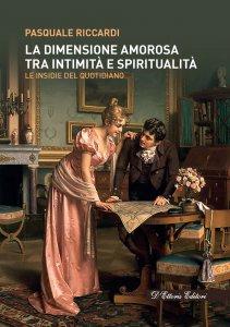 Copertina di 'La dimensione amorosa tra intimità e spiritualità'