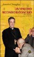 Un vescovo secondo il Concilio. Don Tonino Bello, uomo che visse dentro, che visse insieme, che vide oltre - Chiereghin Antonio
