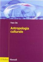 Antropologia culturale - Dei Fabio
