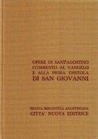 Opera omnia vol. XXIV/2 - Commento al Vangelo di S. Giovanni [51-124] e alla Prima Epistola di S. Giovanni - Agostino (sant')