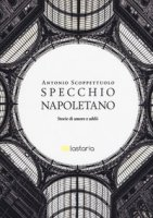 Specchio napoletano - Scoppettuolo Antonio