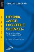 L' ironia, «voce di sottile silenzio» - Sergio Gaburro