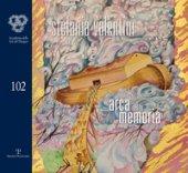 Stefania Valentini. Arca della memoria. Ediz. illustrata - Acidini Cristina, Giovannelli Roberto, Micieli Nicola