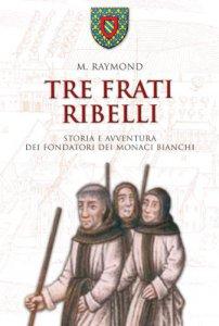 Copertina di 'Tre frati ribelli'