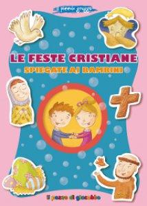 Copertina di 'Le feste cristiane spiegate ai bambini'