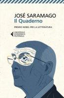 Il quaderno. Testi scritti per il suo blog. Settembre 2008-Marzo 2009 - Saramago José