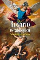 Rosario escatologico - Ventrudo Lorenzo