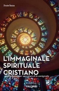 Copertina di 'L'immaginale spirituale cristiano'