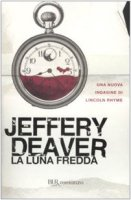 La luna fredda - Deaver Jeffery
