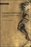 Lessico crociano. Un breviario filosofico-politico per il futuro