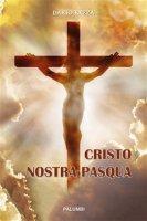Cristo nostra Pasqua - Dario Rezza