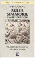 Sulle Simmorie e altre orazioni. Testo greco a fronte - Demostene