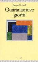 Quarantanove giorni - Ricciardi Jacopo
