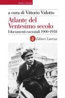 Atlante del Ventesimo secolo 1900-1918 - Vittorio Vidotto