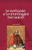 Le reliquie e le immagini dei santi - Roberto Bellarmino