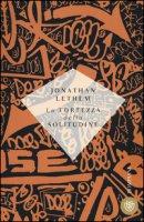La fortezza della solitudine - Lethem Jonathan