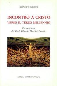 Copertina di 'Incontro a Cristo. Verso il terzo millennio'