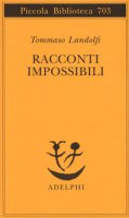 Racconti impossibili - Landolfi Tommaso