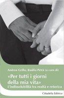 """""""Per tutti i giorni della mia vita"""" - Grillo Andrea"""