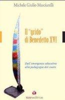 Il grido di Benedetto XVI - Masciarelli Michele G.