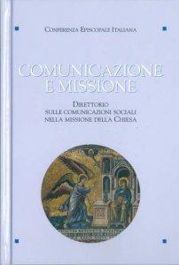 Copertina di 'Comunicazione e missione. Direttorio sulle comunicazioni sociali nella missione della Chiesa. Con DVD'