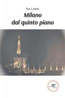 Milano dal quinto piano - Landi Aia