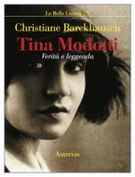 Tina Modotti. Verità e leggenda - Barckhausen Christiane