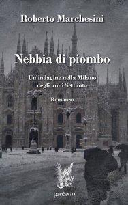 Copertina di 'Nebbia di piombo. Un'indagine nella Milano degli anni Settanta'
