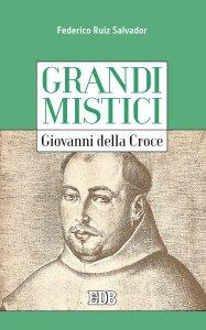 Copertina di 'Grandi mistici. Giovanni della Croce'
