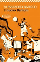 Il nuovo Barnum - Alessandro Baricco