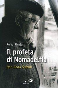 Copertina di 'Il profeta di Nomadelfia. Don Zeno Saltini'