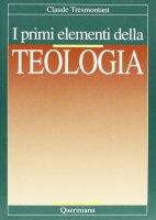 I primi elementi della teologia - Tresmontant Claude